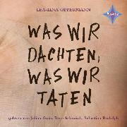 Cover-Bild zu Oppermann, Lea-Lina: Was wir dachten, was wir taten (Audio Download)