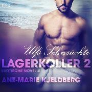 Cover-Bild zu Lagerkoller 2: Ulfs Sehnsüchte - Erotische Novelle (Audio Download) von Kjeldberg, Ane-Marie