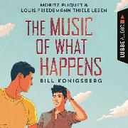 Cover-Bild zu Konigsberg, Bill: The Music of What Happens (Ungekürzt) (Audio Download)