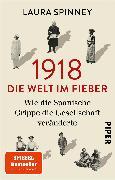 Cover-Bild zu 1918 - Die Welt im Fieber von Spinney, Laura