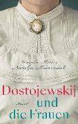 Cover-Bild zu Dostojewskij und die Frauen von Keller, Ursula