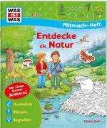 Cover-Bild zu Marti, Tatjana: WAS IST WAS Junior Mitmach-Heft Natur entdecken