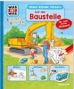 Cover-Bild zu Ehrenreich, Monika: WAS IST WAS Kindergarten Malen Rätseln Stickern Auf der Baustelle