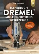 Cover-Bild zu Schweizer, Holger H.: Handbuch Dremel-Multifunktionswerkzeuge (eBook)