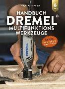 Cover-Bild zu Schweizer, Holger H.: Handbuch Dremel-Multifunktionswerkzeuge