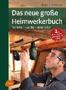 Cover-Bild zu Schweizer, Holger H.: Das neue große Heimwerkerbuch