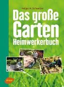 Cover-Bild zu Schweizer, Holger H.: Das große Garten-Heimwerkerbuch