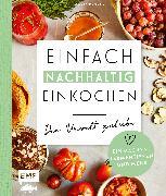 Cover-Bild zu Panzer, Maria: Einfach nachhaltig einkochen, einmachen und fermentieren - Der Umwelt zuliebe (eBook)