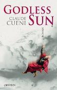 Cover-Bild zu Cueni, Claude: Godless Sun