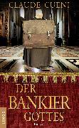 Cover-Bild zu Cueni, Claude: Der Bankier Gottes (eBook)
