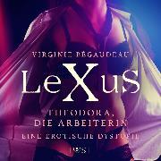 Cover-Bild zu LeXuS: Theodora, die Arbeiterin - Eine erotische Dystopie (Audio Download) von Bégaudeau, Virginie