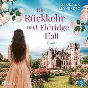 Cover-Bild zu Die Rückkehr nach Eldridge Hall (Audio Download) von Monkberg, Angelika