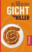 Cover-Bild zu Die 50 besten Gicht-Killer von Schobert, Astrid