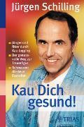 Cover-Bild zu Kau Dich gesund! von Schilling, Jürgen