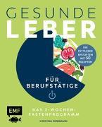 Cover-Bild zu Gesunde Leber - Das 2-Wochen-Fastenprogramm für Berufstätige von Wiedemann, Christina