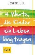 Cover-Bild zu Vier Werte, die Kinder ein Leben lang tragen