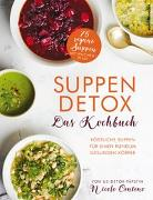 Cover-Bild zu Suppen-Detox - Das Kochbuch von Centeno, Nicole