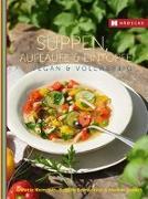 Cover-Bild zu Suppen, Aufläufe und Eintöpfe vegan & vollwertig von Heimroth, Annette