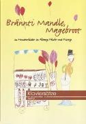 Cover-Bild zu Brännti Mandle, Magebroot, Klaviernoten