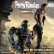 Cover-Bild zu eBook Perry Rhodan Neo 111: Seid ihr wahres Leben?