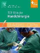 Cover-Bild zu Basis-OPs - Top 10 in der Handchirurgie von Spanholtz, Timo A. (Hrsg.)
