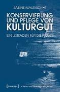 Cover-Bild zu Maurischat, Sabine: Konservierung und Pflege von Kulturgut (eBook)