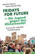 Cover-Bild zu Haunss, Sebastian (Hrsg.): Fridays for Future - Die Jugend gegen den Klimawandel (eBook)