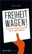 Cover-Bild zu Jacob, Frank: Freiheit wagen! (eBook)