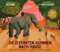 Cover-Bild zu Tomsic, Kim: Die Elefanten kommen nach Hause