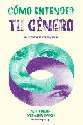 Cover-Bild zu Barker, Meg-John: Cómo entender tu género (eBook)