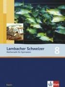 Cover-Bild zu Lambacher Schweizer. 8. Schuljahr. Schülerbuch. Bayern