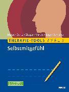Cover-Bild zu Therapie-Tools Selbstmitgefühl von Malzer-Gertz, Margarete