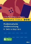 Cover-Bild zu Therapie-Tools Problematische Mediennutzung im Kindes- und Jugendalter von Felnhofer, Anna