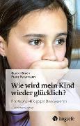 Cover-Bild zu Wie wird mein Kind wieder glücklich? (eBook) von Petermann, Franz