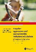 Cover-Bild zu Ratgeber aggressives und oppositionelles Verhalten bei Kindern (eBook) von Petermann, Franz