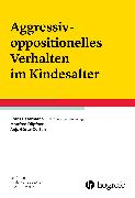 Cover-Bild zu Aggressiv-oppositionelles Verhalten im Kindesalter (eBook) von Petermann, Franz