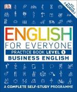 Cover-Bild zu English for Everyone Business English Practice Book Level 1 von DK