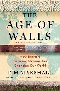 Cover-Bild zu The Age of Walls von Marshall, Tim