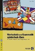 Cover-Bild zu Wortschatz und Grammatik spielerisch üben von Küfner, Gisela