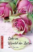 Cover-Bild zu Liebe im Wandel der Zeiten (eBook) von Meier, Martina
