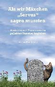 """Cover-Bild zu Als wir Mäxchen """"Servus"""" sagen mussten (eBook) von Meier, Martina"""