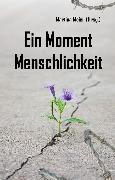 Cover-Bild zu Ein Moment Menschlichkeit (eBook) von Meier, Martina