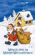 Cover-Bild zu Wünsch dich ins Wunder-Weihnachtsland Band 7 (eBook) von Meier, Martina