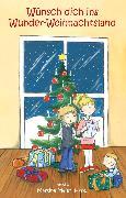 Cover-Bild zu Wünsch dich ins Wunder-Weihnachtsland Band 1 (eBook) von Meier, Martina
