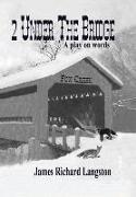 Cover-Bild zu Langston, James Richard: 2 Under the Bridge