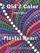 Cover-Bild zu Shireman, Cheryl: 2 Old 2 Color: Playful Heart