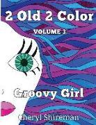 Cover-Bild zu Shireman, Cheryl: 2 Old 2 Color: Groovy Color