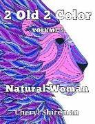 Cover-Bild zu Shireman, Cheryl: 2 Old 2 Color: Natural Woman