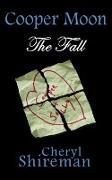 Cover-Bild zu Shireman, Cheryl: Cooper Moon: The Fall (eBook)