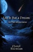 Cover-Bild zu Shireman, Cheryl: Life Is But a Dream: In the Mountains (eBook)